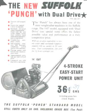 "In 1957, Suffolk introduced a Punch model with ""Dual Drive"" capability. The mower was otherwise the same as the original Punch model."